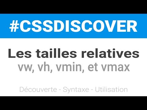 #CSSDISCOVER 1 -  Les tailles relatives vw, vh, vmin, vmax