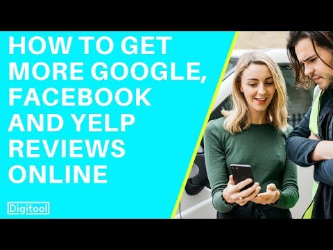 How to Get More Google, Facebook and Yelp Reviews Online 2018