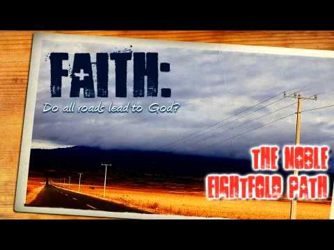 FAITH: - The Eightfold Path