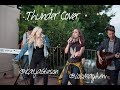 Imagine Dragons 'Thunder' Cover By Lauren Mayhew & Katja Glieson!