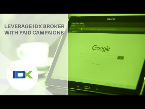 How to Leverage IDX Broker for Paid Campaigns