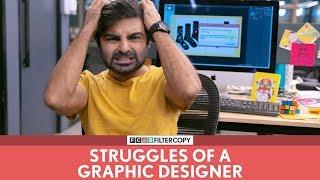 FilterCopy | Struggles Of A Graphic Designer | Ft. Akash Deep Arora