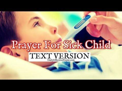 Prayer For a Sick Child - How To Pray For a Sick Child (Text Version - No Sound)
