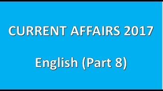 current affairs 2017 (English) part 8 || IBPS,UPSC,CLAT,RRB,SSC,GROUPS,POLICE