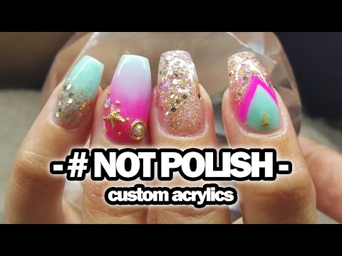 Custom Acrylic set | #NOTPOLISH