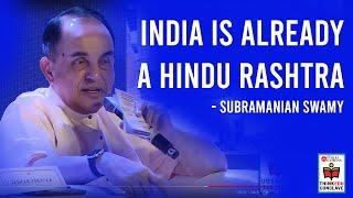 India is already a Hindu Rashtra: Subramanian Swamy | ThinkEdu2020