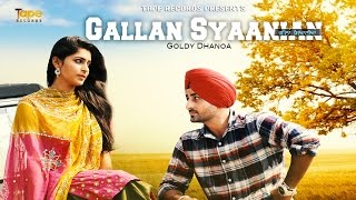New Punjabi Song 2016 ● Gallan Syaanian ● Goldy Dhanoa ● Full Official Video ● Tape Records