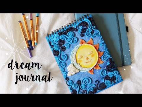 DIY Dream Journal ~ Polymer Clay Tutorial, and how to lucid dream | Natasha Rose