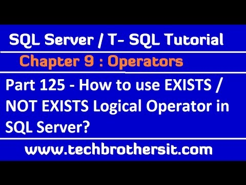 How to use EXISTS / NOT EXISTS Logical Operator in SQL Server -  SQL Server / TSQL Tutorial Part 125