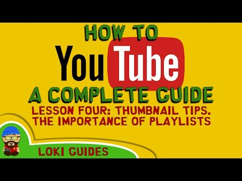 How to Youtube - Lesson 4 - Thumbnail Tips. The Importance of Playlists to Improve Growth