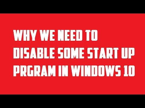 Why we need to disable some startup program in Windows 10