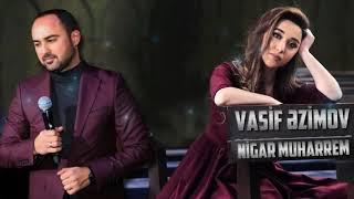 Vasif Azimov & Nigar Muharrəm - Canı Yanar  YENİ Duet