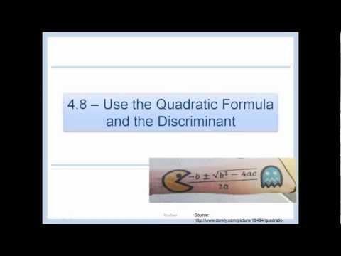 4.8 - Use the Quadratic Formula and the Discriminant