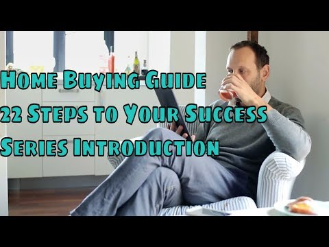 Home Buying Guide 22 Steps to Your Success Series Introduction