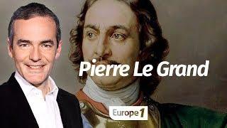 Au cœur de l'Histoire: Pierre Le Grand (Franck Ferrand)