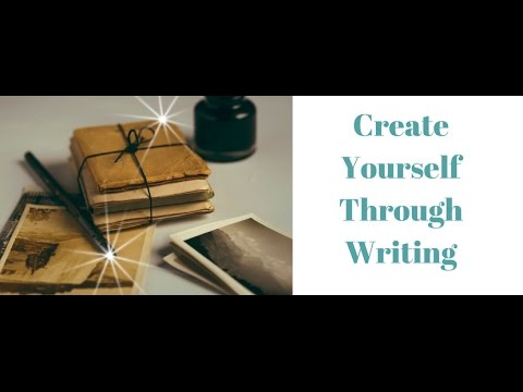 Weekly Writing Prompt 5-10-2017   Create Yourself Through Writing
