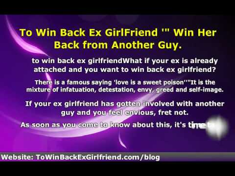 To Win Back Ex GirlFriend -- Win Her Back from Another Guy