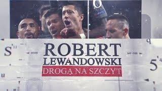 Robert Lewandowski. Droga na szczyt – On The Way To The Top (english subtitles)