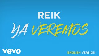 Reik - Ya Veremos (English Version) [Audio]