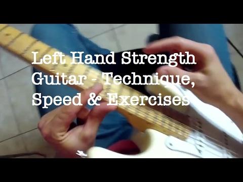 Left Hand Strength Guitar - Technique, Speed & Exercises