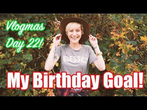 My Birthday Goal! | Vlogmas Day 22!