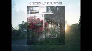 Citizen \u0026 Turnover - Split [Full]