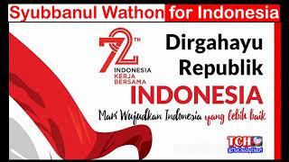 Dirgahayu Republik Indonesia ke 72 - Mars Syubbanul Wathon | Dirgahayu RI ke 72