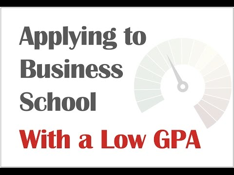 Applying to Business School With a Low GPA
