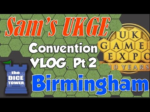 Sam's UKGE Vlog - Part 2: Birmingham & Nottingham