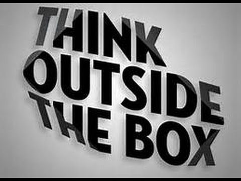 Think out of the Box - Expand your Comfort Zone - How to do Creative Thinking