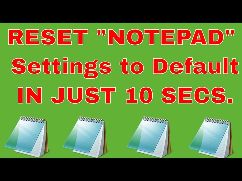 Notepad - How to Reset Notepad to Its Default Settings On Windows 7/8/10