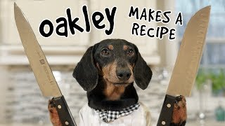 Ep 10. OAKLEY MAKES A RECIPE - What Could Go Wrong?!