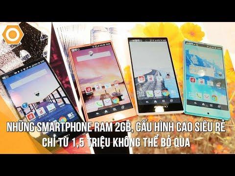 Những Smartphone Ram 2Gb, cấu hình cao siêu rẻ chỉ từ 1tr5