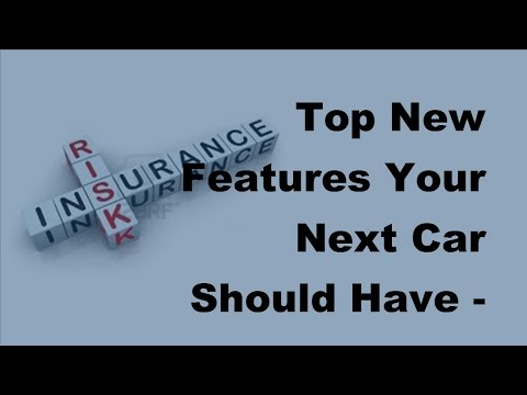 Top New Features Your Next Car Should Have  - 2017 Car Features