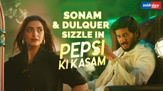 Dulquer Salmaan and Sonam Kapoor sizzle in the Pepsi Ki Kasam song | The Zoya Factor