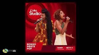 Nandy & Betty G - Don't Break My Heart (Official Audio) - Coke Studio Africa 2017