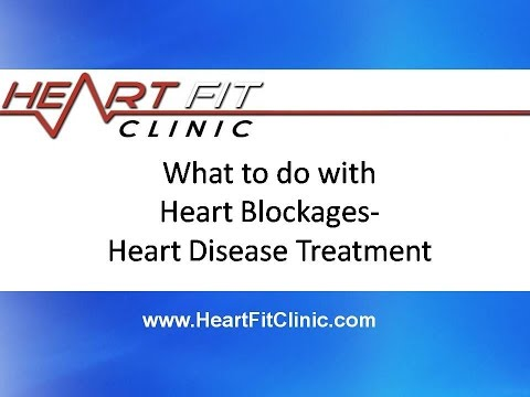 What to do with Heart Blockages- Heart Disease Treatment