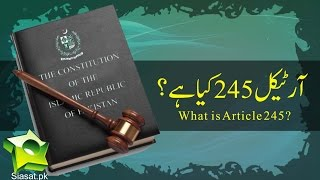 What is Article 245? - Siasat.pk Exclusive