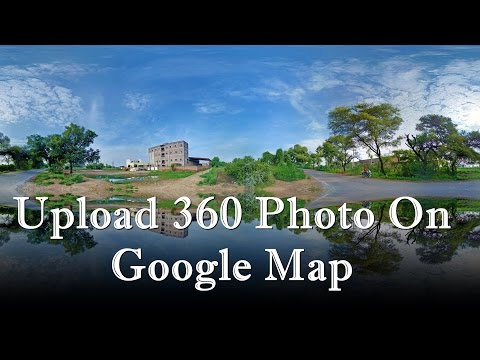 Google Map पर  360 Degree फोटो कैसे अपलोड करे