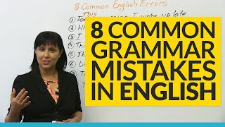 8 Common Grammar Mistakes in English!