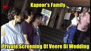 Kapoor's Family Arrive At Screening of Veere di Wedding With Anil, Sonam, Jahnvi, Boney ,Sanjay