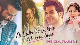 Ek Ladki Ko Dekha Toh Aisa Laga  Official Trailer 2  Anil  Sonam  Rajkummar  Juhi  1st Feb19