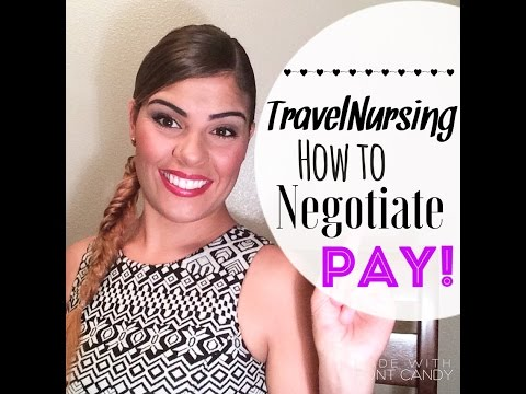Travel Nursing: When To Negotiate Pay and How to Negotiate.
