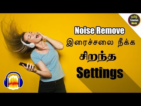 Audacity Noise Removal Settings Tamil Tutorials World_HD