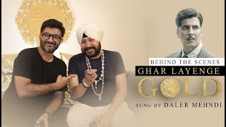 Behind the Scenes | Ghar Layenge Gold | Daler Mehndi | Akshay Kumar | Sachin Jigar