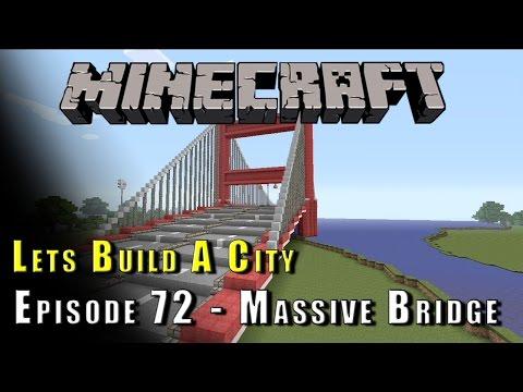Minecraft :: Lets Build A City :: Massive Bridge :: E72