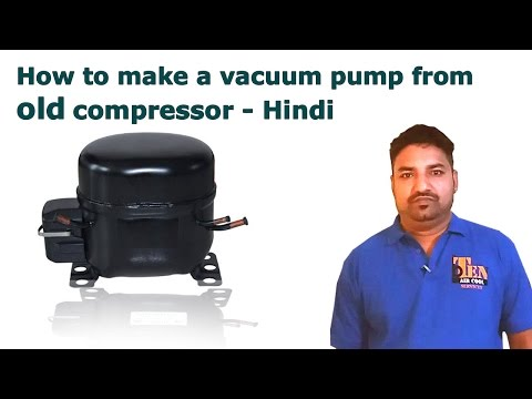 How to make a vacuum pump from old compressor   Hindi