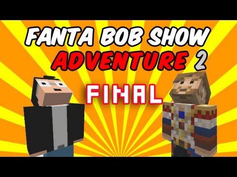 Fanta Bob Show Adventure S2 - FINAL - Map 241 Forever Together