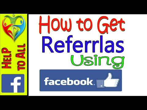 How To Get Refferals Using Facebook - How to Get More Referrals