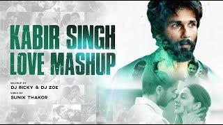 Kabir Singh Love Mashup   Dj Ricky   Dj Zoe   Sunix Thakor   Romantic Mashup